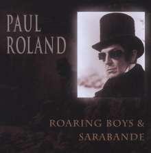 Paul Roland: Roaring Boys/Sarabande (Directors Cut), CD