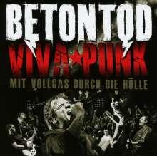 Betontod: Viva Punk: Mit Vollgas durch die Hölle, 2 CDs