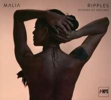 Malia (geb. 1978): Ripples (Echoes Of Dreams) (Limited Edition), CD