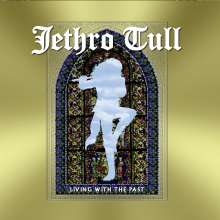 Jethro Tull: Living With The Past: Live (180g) (Limited Numbered Edition), 2 LPs und 1 CD