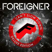 Foreigner: Can't Slow Down (Limited Deluxe Edition), 2 CDs