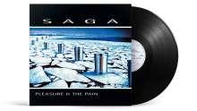 Saga: Pleasure And The Pain (180g), LP