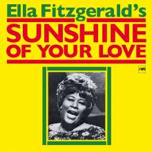 Ella Fitzgerald (1917-1996): Sunshine Of Your Love, CD