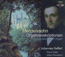 Felix Mendelssohn Bartholdy (1809-1847): Orgeltranskriptionen, CD