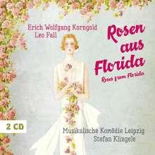 Leo Fall (1873-1925): Rosen aus Florida (Operette in drei Akten), 2 CDs