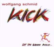 Wolfgang Schmid (geb. 1948): Kick, CD
