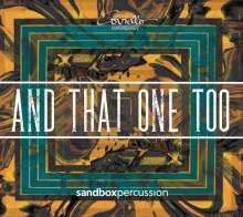 Sandbox Percussion - And That One Too, CD