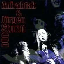 Anirahtak: Anirahtak & Jürgen Sturm, CD