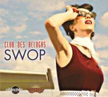Club Des Belugas: Swop, CD