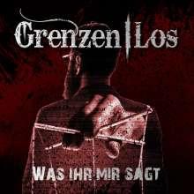 Grenzen|Los: Was ihr mir sagt (Re-Release), CD