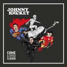 Johnny Rocket: Come A Little Closer, CD