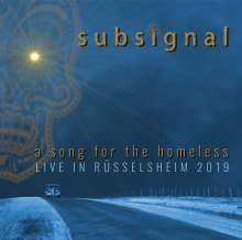 Subsignal: A Song For The Homeless: Live In Rüsselsheim 2019, CD