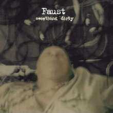 Faust: Something Dirty (180g), LP