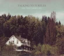 Talking To Turtles: Oh, The Good Life (LP + CD), 1 LP und 1 CD