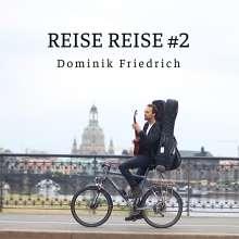Dominik Friedrich: Reise Reise +2, CD