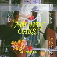 Mighty Oaks: All Things Go (200g), LP