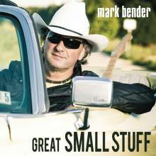 Mark Bender: Great Small Stuff, CD