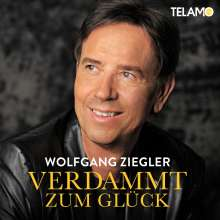 Wolfgang Ziegler: Verdammt zum Glück, CD