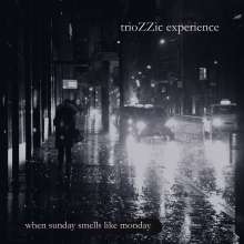 trioZZic experience: When Sunday Smells Like Monday, CD