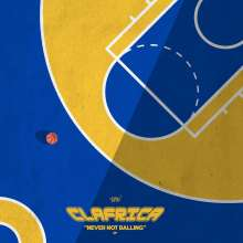 Clafrica: Never Not Balling EP, Single 12""