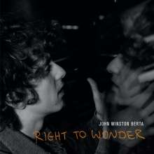 John Winston Berta: Right To Wonder, CD