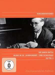 Simon Rattle - Musik im 20.Jh.Vol.4/Drei Schicksale, DVD
