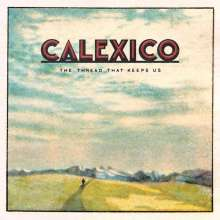 Calexico: The Thread That Keeps Us, CD