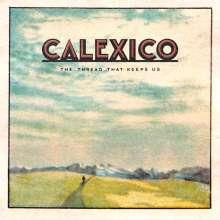 Calexico: The Thread That Keeps Us, LP