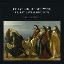 """Christian Steiffen: Er ist nicht schwer, er ist mein Bruder, Single 7"""""""