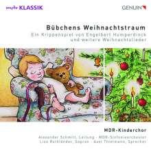 Engelbert Humperdinck (1854-1921): Bübchens Weihnachtstraum (Ein Krippenspiel), CD