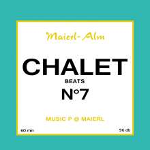 Chalet Beats No.7 (Maierl Alm), CD