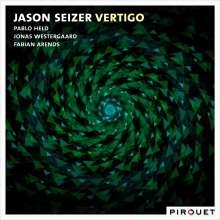 Jason Seizer (geb. 1964): Vertigo, CD