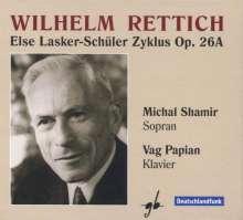 Wilhelm Rettich (1892-1988): Else Lasker-Schüler Zyklus op.26A, CD