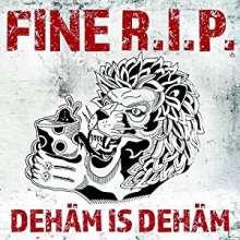 Fine R.I.P.: Dehäm is Dehäm, CD