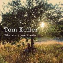 Tom Keller: Where Are You Brother, CD