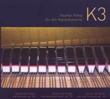 Stephan König (geb. 1963): K3 - Die drei Klavierkonzerte, CD