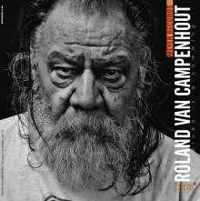 """Roland Van Campenhout: Dah Blues Iz-A Comming...Plus (180g), 2 LPs und 1 Single 10"""""""