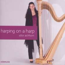 Silke Aichhorn - Harping on a Harp, CD