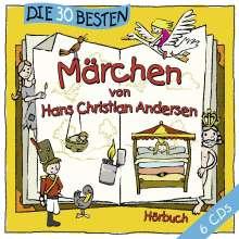 Hans Christian Andersen: Die 30 Besten Märchen Von Hans Christian Andersen, 6 CDs