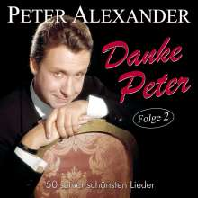 Peter Alexander (1926-2011): Danke Peter: 50 seiner schönsten Lieder Folge 2, 2 CDs