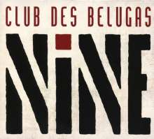 Club Des Belugas: Nine, 2 CDs
