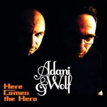 Adani & Wolf: Here Comes The Hero, CD