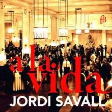 """Jordi Savall - A la vida (Live-Aufnahmen von den """"Resonanzen"""" im Wiener Konzerthaus), 2 CDs"""