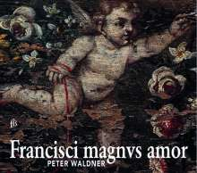 Peter Waldner - Francisci magnus amor, CD