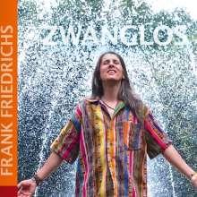 Frank Friedrichs: Zwanglos, CD