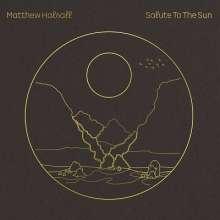 Matthew Halsall (geb. 1983): Salute To The Sun, CD