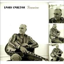Larry Carlton (geb. 1948): Firewire (+ Bonus) (Reissue) (Limited Edition), CD