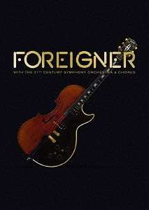 Foreigner: With The 21st Century Symphony Orchestra & Chorus, DVD