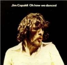Jim Capaldi: Oh How We Danced (Expanded & Remastered), CD
