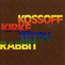 Kossoff, Kirke, Tetsu, Rabbit: Kossoff, Kirke, Tetsu, Rabbit, CD